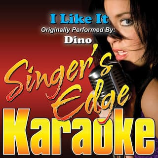 I Like It (Originally Performed by Dino) [Karaoke Version]