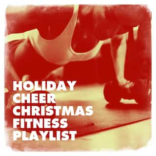 Holiday Cheer Christmas Fitness Playlist