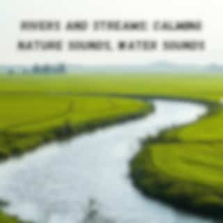 Rivers and Streams: Calming Nature Sounds, Water Sounds