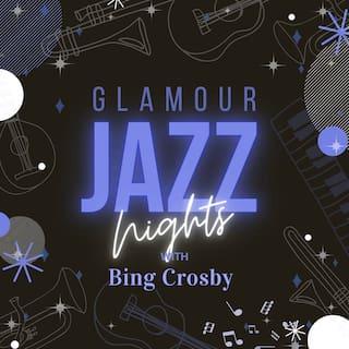 Glamour Jazz Nights with Bing Crosby