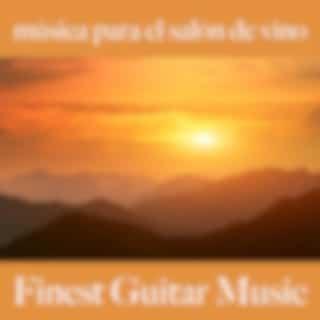 Música para el Salón de Vino: Finest Guitar Music