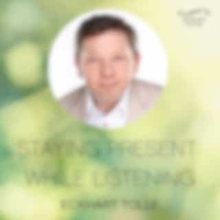 Staying Present While Listening