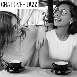 Chat Over Jazz: Music for Gatherings with Friends at Home, Girl Talk, Family Dinner, Nice Evening for Two