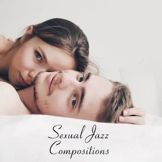Sexual Jazz Compositions – Erotic Instrumental Lounge Music
