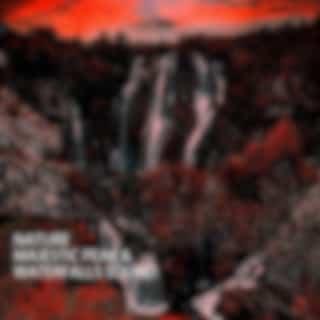 Nature: Majestic Peak & Waterfalls Sound