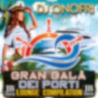 DJ Onofri Presents Gran Galà Dei Porti (Lounge Compilation)
