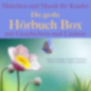 Märchen und Musik für Kinder (Die große Hörbuch Box mit Geschichten und Liedern)