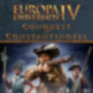 Europa Universalis IV Conquest Of Constantinople