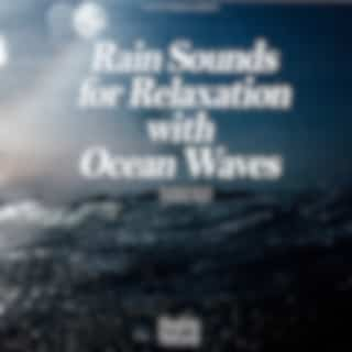 Rain Sounds for Relaxation with Ocean Waves (Relaxation, Relaxing Muisc, White Noise, Insomnia, Deep Sleep, Meditation, Concentration, Lullaby, Prenatal Care, Healing, Memorization, Yoga, Spa)