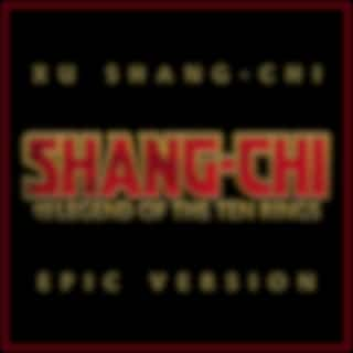 Shang-Chi and the Legend of the Ten Rings - Xu Shang-Chi (Epic Version)