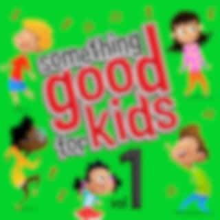 Something Good for Kids, Vol. 1