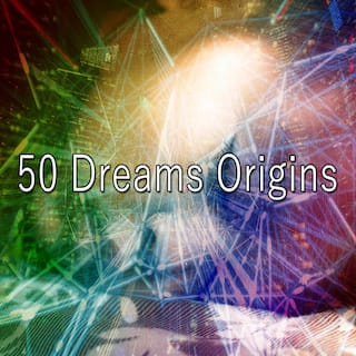 50 Dreams Origins