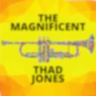 The Magnificent Thad Jones