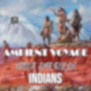 Ambient Voyage Indians
