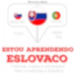 Estou Aprendendo Eslovaco (Ouça, Repita, Fale: Método de Aprendizagem de Línguas)