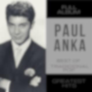 Paul Anka (Full Album Best Of Traditional Pop)