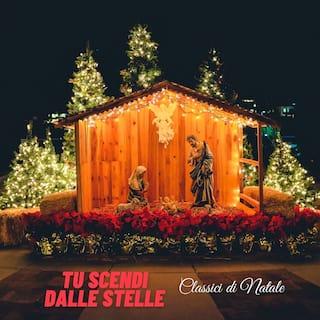 Tu scendi dalle stelle - Classici di Natale