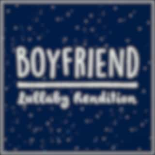 Boyfriend (Lullaby Rendition)