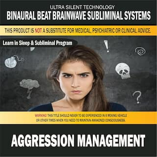 Aggression Management: Combination of Subliminal & Learning While Sleeping Program (Positive Affirmations, Isochronic Tones & Binaural Beats)
