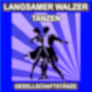 Langsamer Walzer Tanzen - Gesellschaftstänze - Die Schönsten Musik