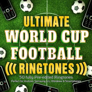 Ultimate World Cup Football Ringtones - 40 Fully Pre-Edited Ringtones - Perfect for Android, Samsung, Lg, Windows & Smartphones