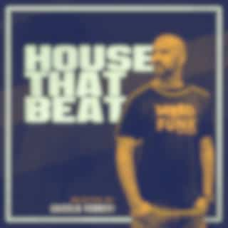 HOUSE THAT BEAT