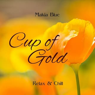 Cup of Gold (Relax & Chill)