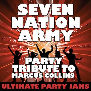 Seven Nation Army (Party Tribute to Marcus Collins)