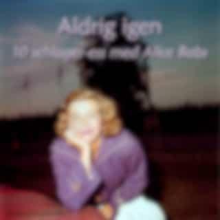Aldrig igen - 10 schlager-ess med Alice Babs (Remastered)