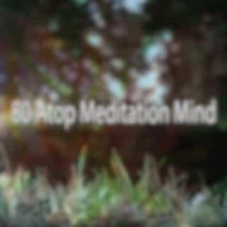 80 Atop Meditation Mind