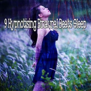 9 Hypnotising Binaural Beats Sle - EP