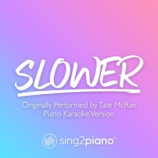 slower (Originally Performed by Tate McRae)
