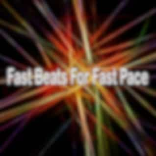 Fast Beats for Fast Pace