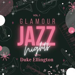 Glamour Jazz Nights with Duke Ellington, Vol. 1