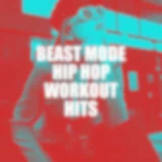 Beast Mode Hip Hop Workout Hits