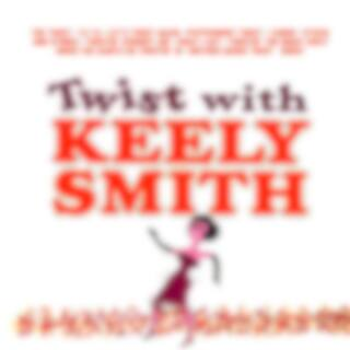 Twist With Keely Smith! (Remastered)