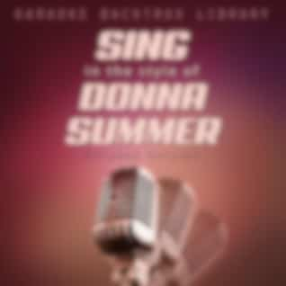 Sing in the Style of Donna Summer (Karaoke Version)