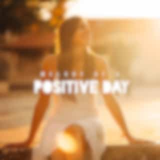Melody of a Positive Day - Perfect Music to Start the Day with a Smile