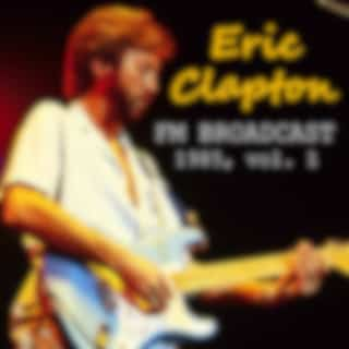 Eric Clapton FM Broadcast 1985 vol. 1 (Live)