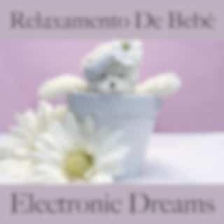 Relaxamento de Bebê: Electronic Dreams - Best Of Chillhop