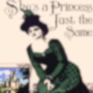 She's a Princess Just the Same