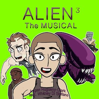 Alien 3: The Musical (feat. Whitney Di Stefano)