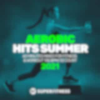 Aerobic Hits Summer 2021: 60 Minutes Mixed for Fitness & Workout 135 bpm/32 Count