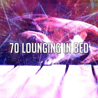 70 Lounging in Bed