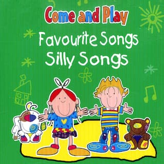 Come and Play: Favourite Songs & Silly Songs