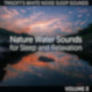 Nature Water Sounds for Sleep and Relaxation Volume 3