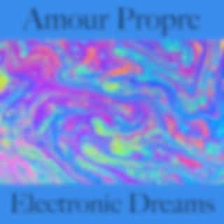 Amour propre: electronic dreams - best of chillhop