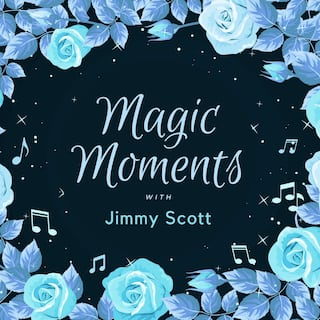 Magic Moments with Jimmy Scott