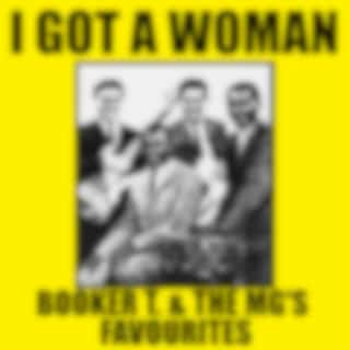 I Got A Woman Booker T. & The MG's Favourites