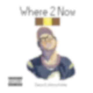 Where to Now